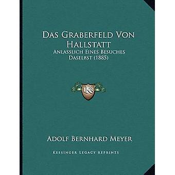 Das Graberfeld Von Hallstatt - Anlasslich Eines Besuches Daselbst (188