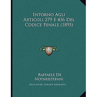 Intorno Agli Articoli 279 E 436 del Codice Penale (1895) by Raffaele