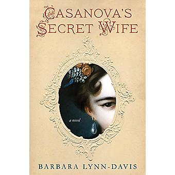 Casanova's Secret Wife by Barbara Lynn-Davis - 9781496712318 Book