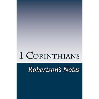 1 Corinthians - Robertson's Notes by John Robertson - 9781541090675 Bo