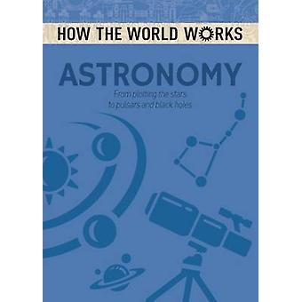 How the World Works - Astronomy by Anne Rooney - 9781784286613 Book