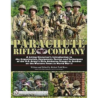 Parachute Rifle Company - A Living Historian's Introduction to the Org