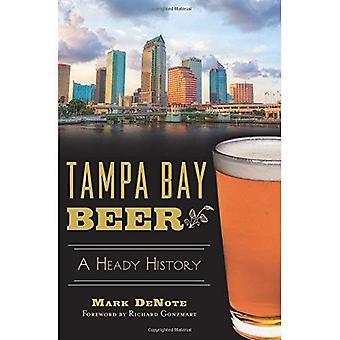 Tampa Bay Beer: A Heady History (American Palate)