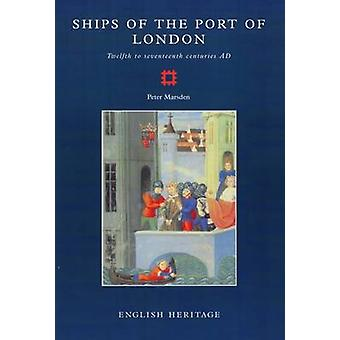 Ships of the Port of London - Twelfth to Seventeenth Centuries by Pete