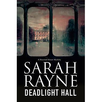 Deadlight Hall - A Haunted House Mystery by Sarah Rayne - 978184751574