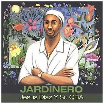 Diaz, Jesus Y Su Qba - Jardinero [CD] USA import