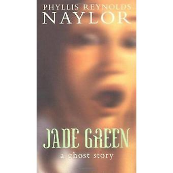 Jade Green - A Ghost Story by Naylor - Phyllis Reynolds - 978068982002