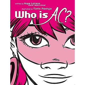Who Is AC? by Hope Larson - Tintin Pantoja - 9781442465404 Book
