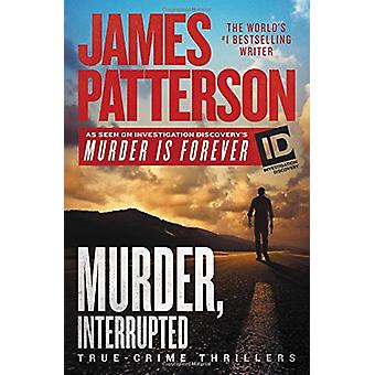 Murder - Interrupted by James Patterson - 9781538744727 Book