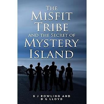 The Misfit Tribe and the Secret of Mystery Island by B. J. Rowling -