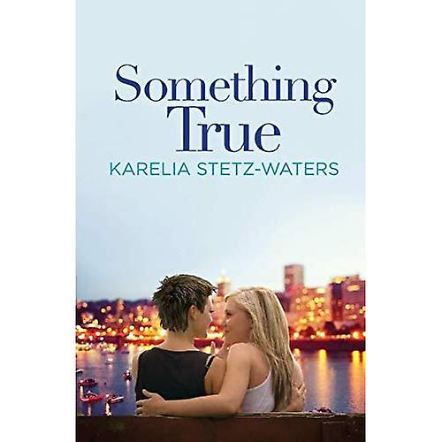 Something True (Out in Portland Novel)