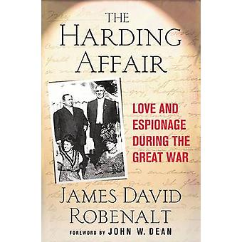 Harding Affair Love and Espionage During the Great War by Robenalt & James David
