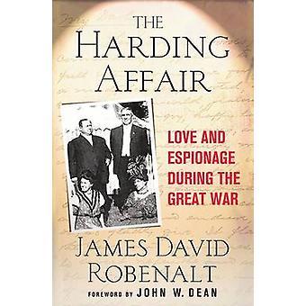 Love Affair Harding et l'espionnage pendant la première guerre mondiale par Robenalt & James David