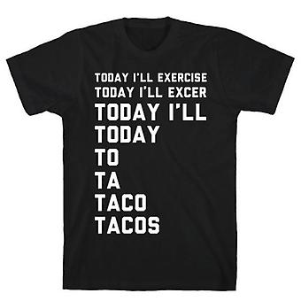 Today i'll exercise tacos black t-shirt
