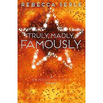 Truly Madly Famously by Rebecca Serle