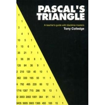 Pascals Triangle A Teachers Guide with Blackline Masters by Colledge & Tony