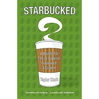 Starbucked by Taylor Clark