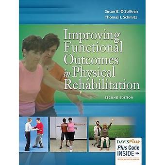 Improving Functional Outcomes in Physical Rehabilitation 2e by Susan OSullivanThomas Schmitz