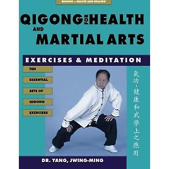 Qigong for Health and Martial Arts - Exercises and Meditation (2nd Rev