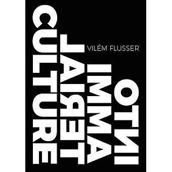 Into Immaterial Culture by Flusser & Vilem