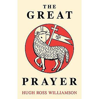 The Great Prayer by Williamson & Hugh Ross
