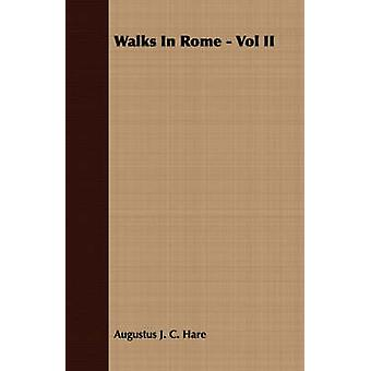 Walks in Rome  Vol II by Hare & Augustus John Cuthbert