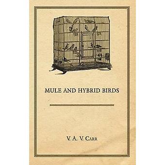 Mule and Hybrid Birds by Carr & V. A. V.