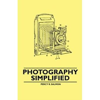 Photography Simplified by Salmon & Percy R.