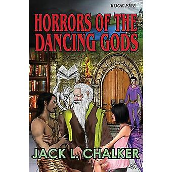 Horrors of the Dancing Gods Dancing Gods Book Five by Chalker & Jack L.