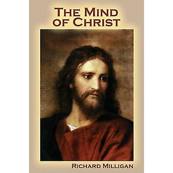 The Mind of Christ by Milligan & Richard