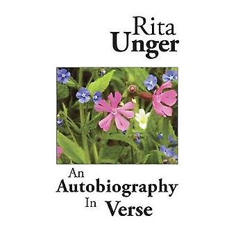 An Autobiography In Verse by Unger & Rita