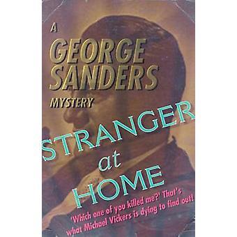 Stranger at Home A George Sanders Mystery by Sanders & George
