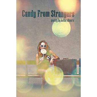 Candy from Strangers by Elmore & Kellie