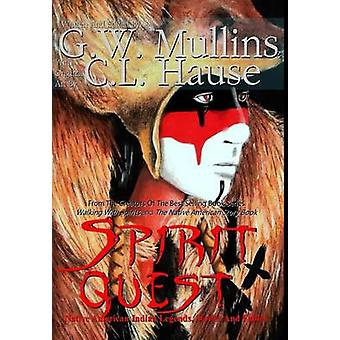 Spirit Quest Native American Indian Legends Stories and Fables by Mullins & G.W.