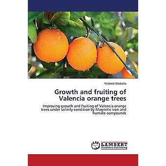 Growth and fruiting of Valencia orange trees by Abobatta Waleed