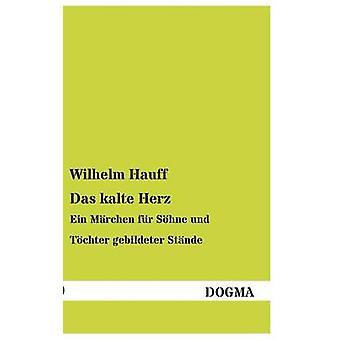 Das Kalte Herz by Hauff & Wilhelm