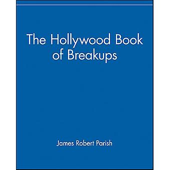 The Hollywood Book of Breakups by Parish & James Robert