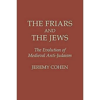 De broeders en de joden de evolutie van het middeleeuwse antijodendom door Jeremy Cohen