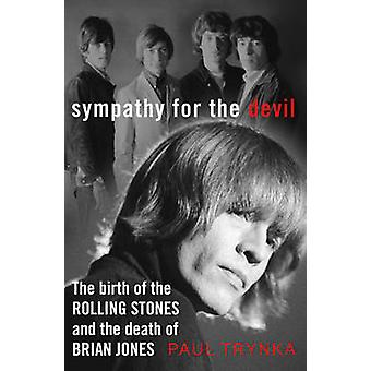 Sympathy for the Devil - The Birth of the Rolling Stones and the Death