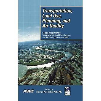 Transportation Land Use - Planning - and Air Quality - Selected Papers