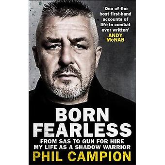 Born Fearless - From Kids' Home to SAS to Pirate Hunter - My Life as a