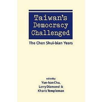 Taiwans demokratin utmanas - Chen Shui-Bian åren av Yun-han Ch