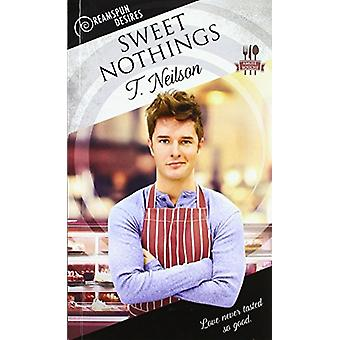 Sweet Nothings by T. Neilson - 9781641080439 Book