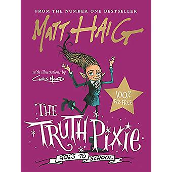 The Truth Pixie Goes to School by Matt Haig - 9781786898265 Book