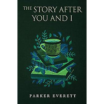 The Story After You and I by Parker Everett - 9781788303897 Book