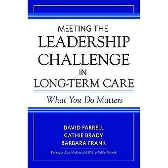 Meeting the Leadership Challenge in Long-Term Care - What You Do Matte
