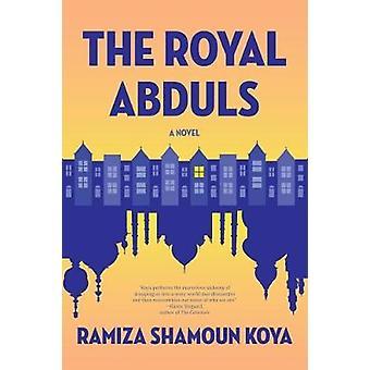 The Royal Abduls by Ramiza Shamoun Koya - 9781942436416 Book