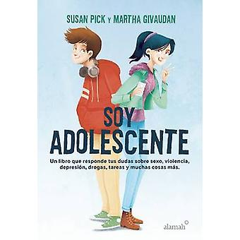 Soy Adolescente / I Am a Teenager by Susan Pick - Martha Givaudan - 9