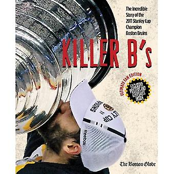 Killer B's: The Incredible Story of the 2011 Stanley Cup Champion Boston Bruins