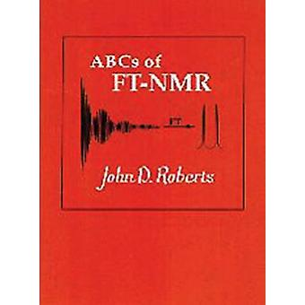 ABCs of FT-NMR by John D. Roberts - 9781891389184 Book
